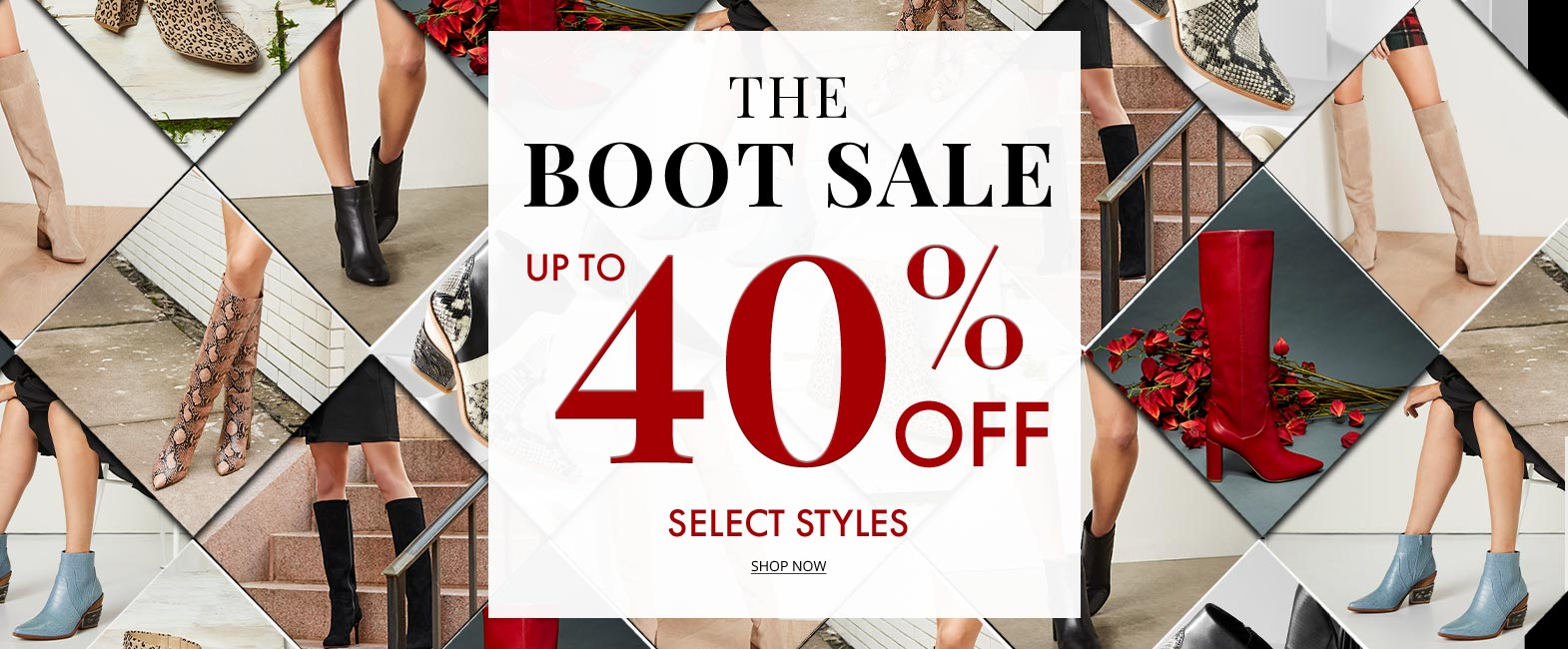 Shop up to 40% off Select Styles on Boots- Shop Now