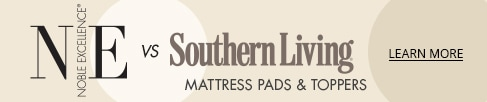 Noble Excellence vs. Southern Living Mattress Pads & Toppers