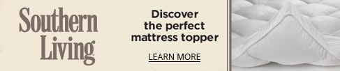 Southern Living: Discover the Perfect Mattress Topper