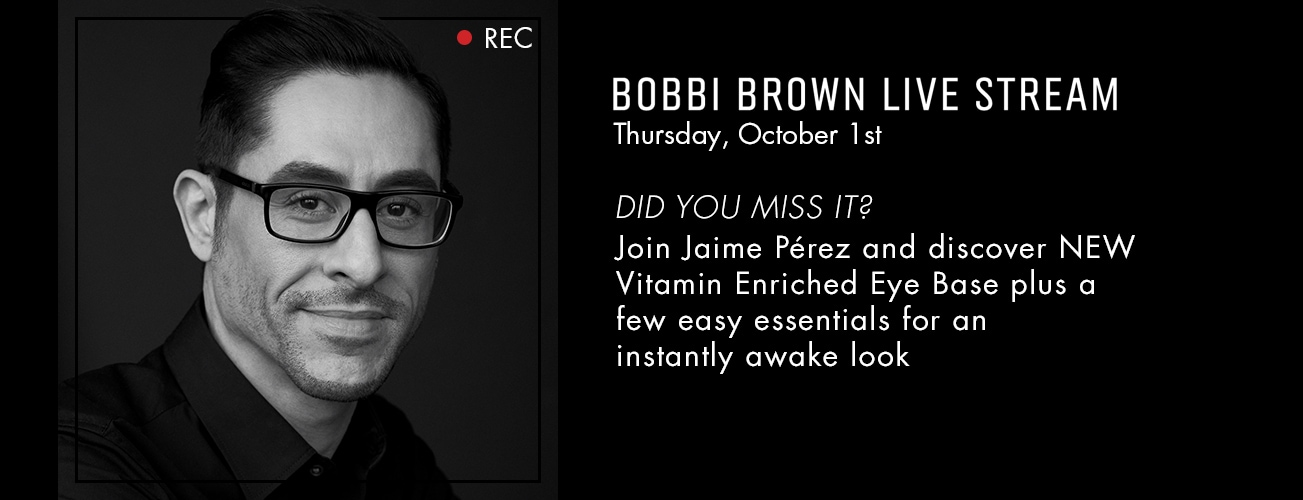 Shop Bobbi Brown and watch the livestream - Jaime Perez went live and shared new vitamin enriched eye base