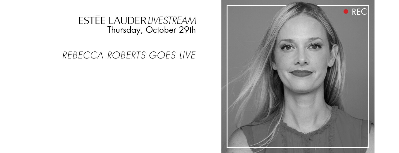 Rebecca Roberts is going live - watch the Estèe Lauder livestream