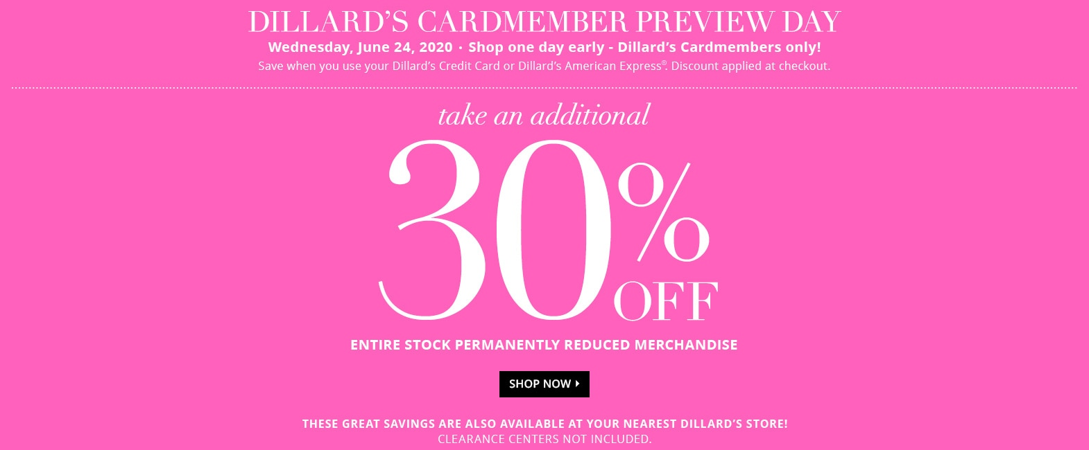 Cardmember Preview Day - 30% off entire stock of permanently reduced merchandise